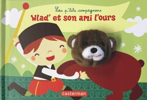 Mariska Vermeulen et Deborah Van de Leijgraaf - Wlad et son ami l'ours.