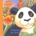 Marisol Sarrazin et Lucie Papineau - Papaye le panda.