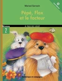 Marisol Sarrazin et Lucie Papineau - Pépé et Flox  : Pépé, Flox et le facteur.