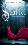 Marissa Meyer - Chroniques lunaires Tome 2 : Scarlet.