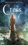 Marissa Meyer - Chroniques lunaires Tome 3 : Cress.