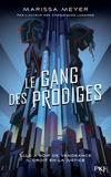 Marissa Meyer - Le gang des prodiges Tome 1 : .