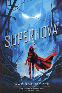 Marissa Meyer - Renegades Tome 3 : Supernova.