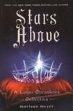 Marissa Meyer - Stars Above - A Lunar Chronicles Collection.