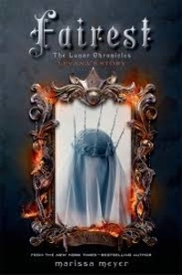 Marissa Meyer - The Lunar Chronicles - Book 4, Fairest - The Levana's Story.