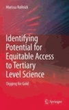 Marissa Rollnick - Identifying Potential for Equitable Access to Tertiary Level Science - Digging for Gold.