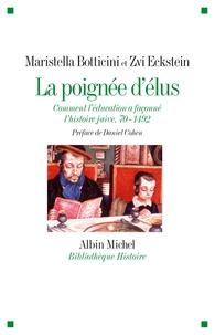 Maristella Botticini et Zvi Eckstein - La poignée d'élus - Comment l'éducation a faconné l'histoire juive : 70-1492.