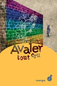 Marita De Sterck - Avaler tout cru.