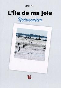 Marithé Plantive-Hachet et Joël Couteau - L'ïle de ma joie - Noirmoutier.