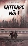 Maritza Jaillet - Rattrape-moi 1 : Rattrape-Moi.