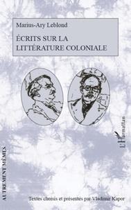 Marius-Ary Leblond - Ecrits sur la littérature coloniale.
