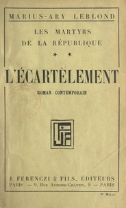 Marius-Ary Leblond - Les martyrs de la République (2). L'écartèlement.
