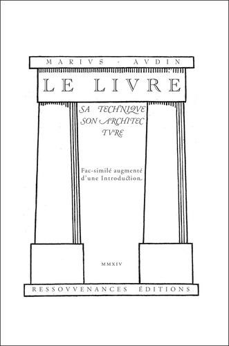 Marius Audin - Le livre - Sa technique, son architecture.