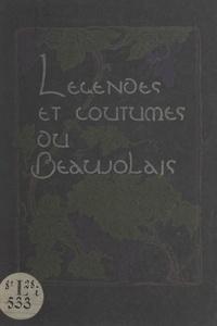 Marius Audin et P. Combet-Descombes - Légendes et coutumes du Beaujolais.