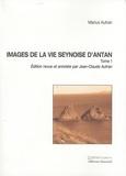 Marius Autran - Images de la vie seynoise d'antan - Récits, portraits, souvenirs Tome 1.