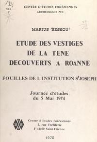 Marius Bessou et Robert Périchon - Étude des vestiges de La Tène découverts à Roanne : fouilles de l'Institution St Joseph - Journée d'études du 5 mai 1974.