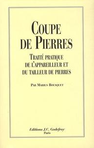 Coupe de pierres- Traité pratique de l'appareilleur et du tailleur de pierres - Marius Bousquet |