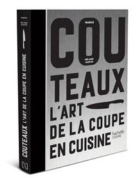 Marius et Mélanie Martin - Couteaux - L'art de la coupe en cuisine.