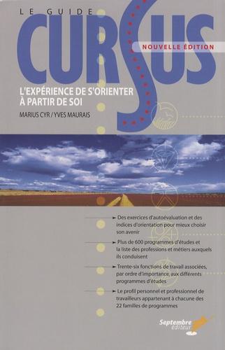 Marius Cyr et Yves Maurais - Le guide Cursus - L'expérience de s'orienter à partir de soi.