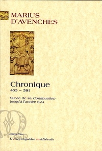 Marius d'Avenches - Chronique 455-581 - Avec la continuation jusqu'en 624.