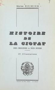 Marius Deidier et L. Susini - Histoire de La Ciotat - Des origines à nos jours. 15 illustrations.