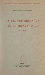 Marius-François Guyard - La Grande-Bretagne dans le roman français, 1914-1940.