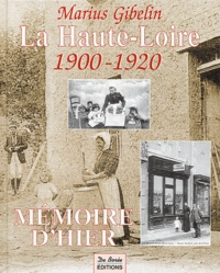 Marius Gibelin - La Haute-Loire 1900-1920.