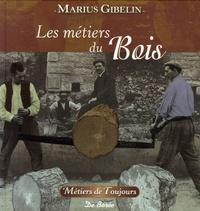 Marius Gibelin - Les métiers du Bois, du Cuir et de la Paille.