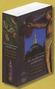 Marius Hudry et Dominique Peyre - Sur les chemins du baroque - Coffret 3 volumes : Tome 1, En Beaufortain ; Tome 2, En Tarentaise ; Tome 3, En Maurienne.
