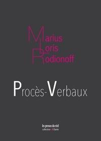 Marius Loris Rodionoff - Procès-verbaux - La justice en temps de guerre - Un tribunal militaire en Algérie (1954-1963).