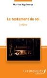 Marius Nguimeya - Le testament du roi - Théâtre.