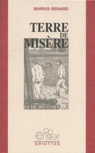 Marius Renard - Terre de misère - La vie des gueux.