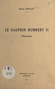 Marius Riollet - Le Dauphin Humbert II (l'homme).