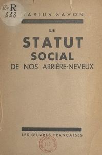 Marius Savon - Le statut social de nos arrière-neveux.