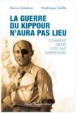 Marius Schattner et Frédérique Schillo - La guerre du Kippour n'aura pas lieu - Comment Israël s'est fait surprendre.