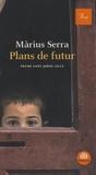 Màrius Serra - Plans de futur - Edition en catalan.