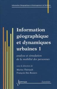Marius Thériault et François Des Rosiers - Information géographique et dynamiques urbaines - Tome 1, Analyse et simulation de la mobilité des personnes.