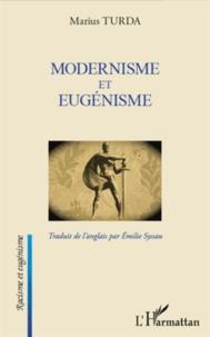 Marius Turda - Modernisme et eugénisme.