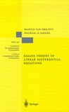 Marius van der Put et Michael F. Singer - Galois Theory of Linear Differential Equations.