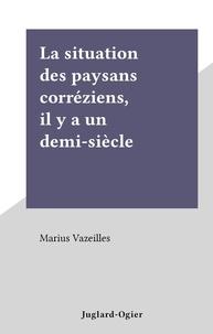 Marius Vazeilles - La situation des paysans corréziens, il y a un demi-siècle.