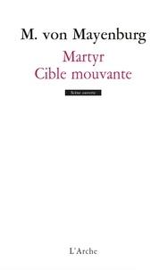 Marius von Mayenburg - Martyr ; Cible mouvante.