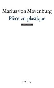 Marius von Mayenburg - Pièce en plastique.