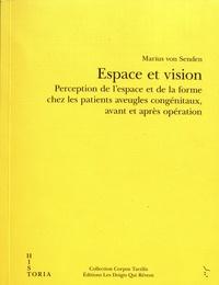 Marius von Senden - Espace et vision - Perception de l'espace et de la forme chez les patients aveugles congénitaux, avant et après opération.