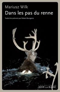 Mariusz Wilk - Dans les pas du renne.