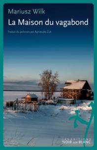 Mariusz Wilk - La Maison du vagabond - Le Journal du Nord.