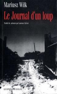 Mariusz Wilk - Le journal d'un loup.