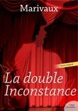 MARIVAUX - La double Inconstance.