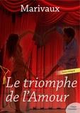 MARIVAUX - Le triomphe de l'Amour.