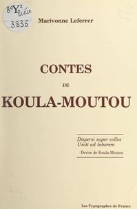 Marivonne Leferrer - Contes de Koula-Moutou.