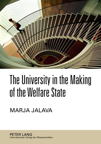Marja Jalava - The University in the Making of the Welfare State - The 1970s Degree Reform in Finland.